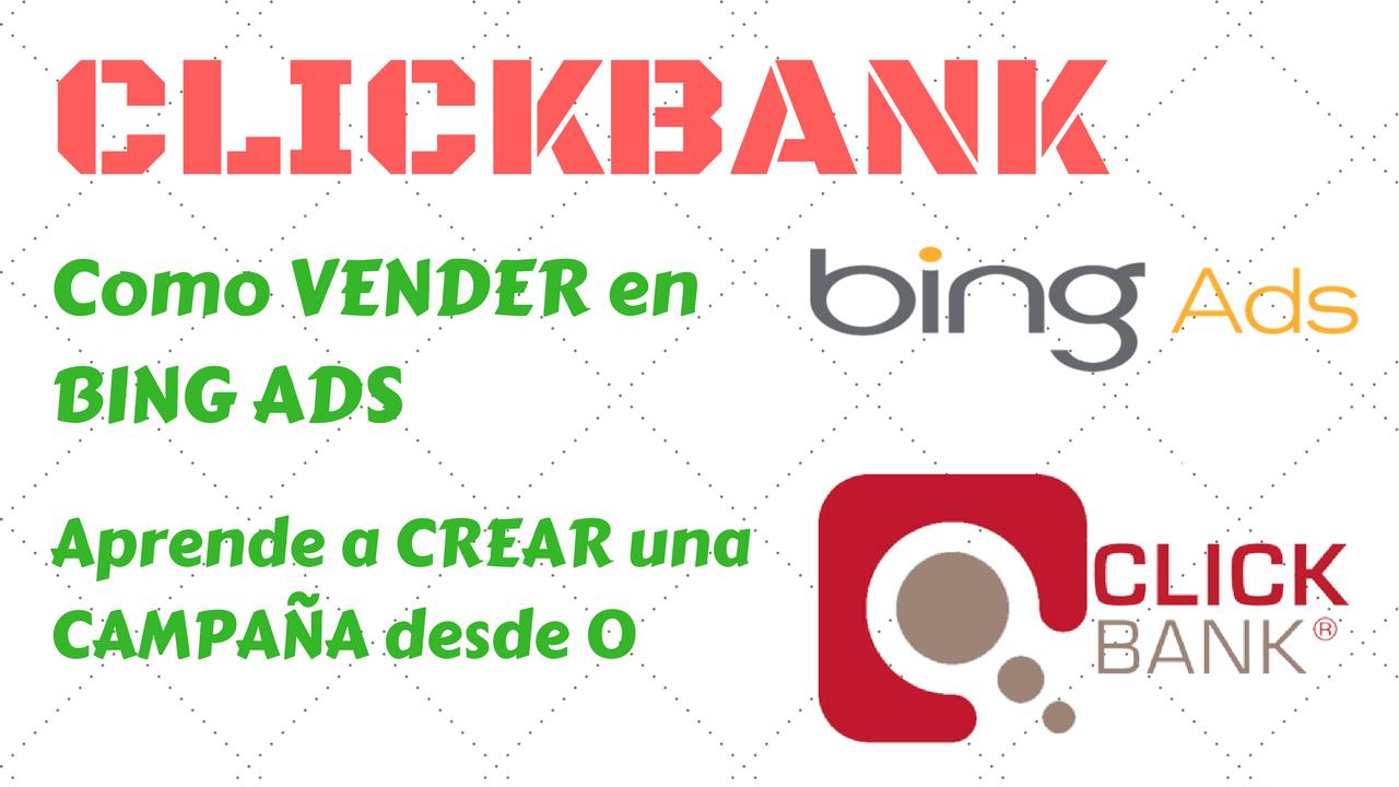 Guía ClickBank: Ganar Dinero con ClickBank y Bing Ads