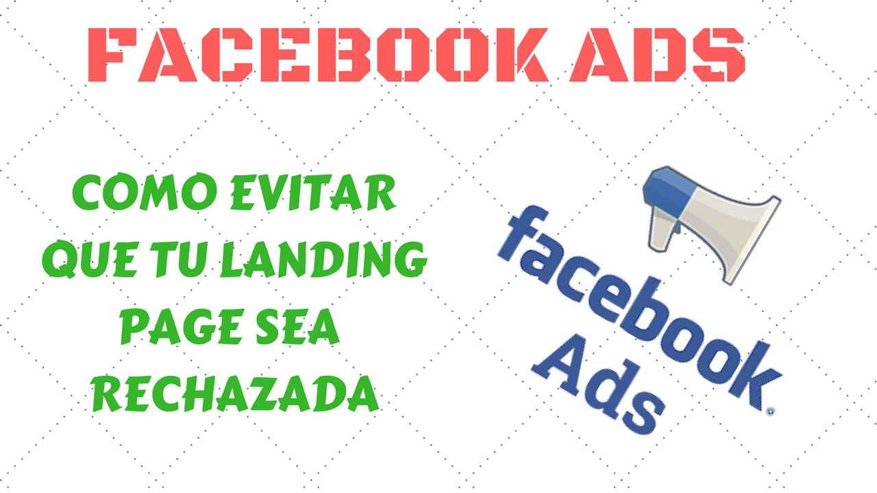 evitar que facebook ads rechace mi landing page