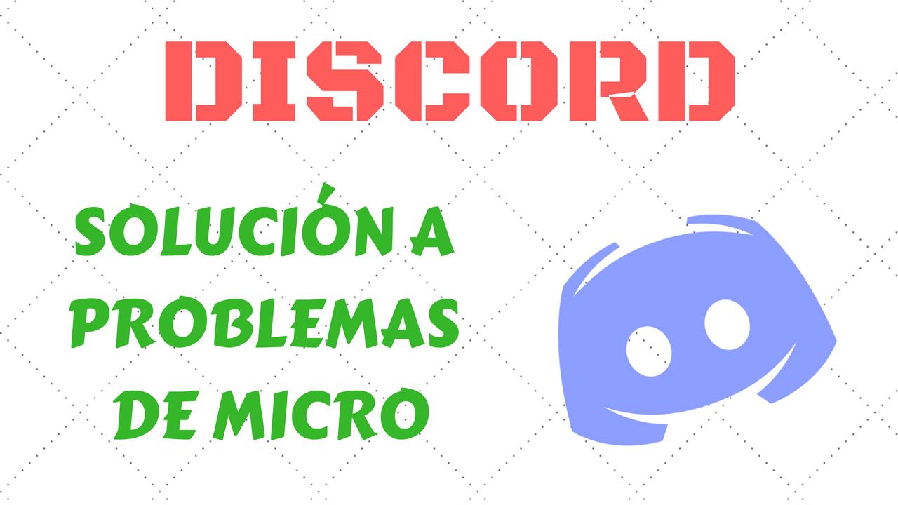 solucionar problemas de micro micro no funciona discord