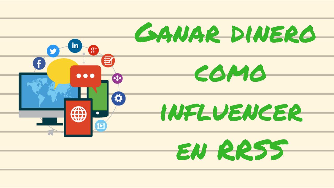 como ganar dinero como influencer en las redes sociales