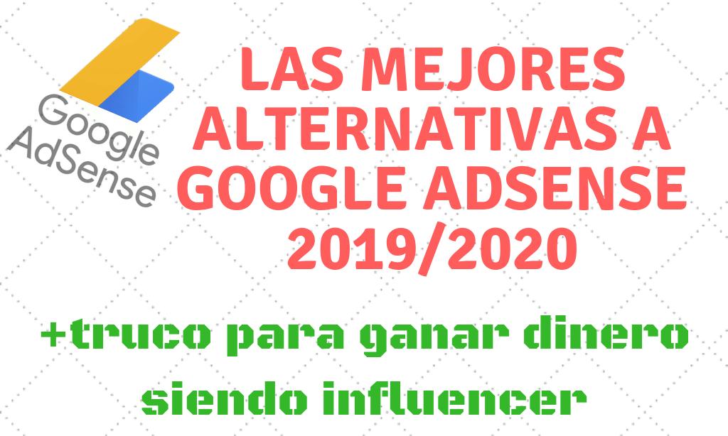las mejores alternativas a google adsense para este 2019 2020
