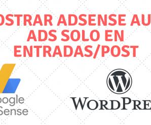 Mostrar Adsense Auto Ads solo en entradaspost