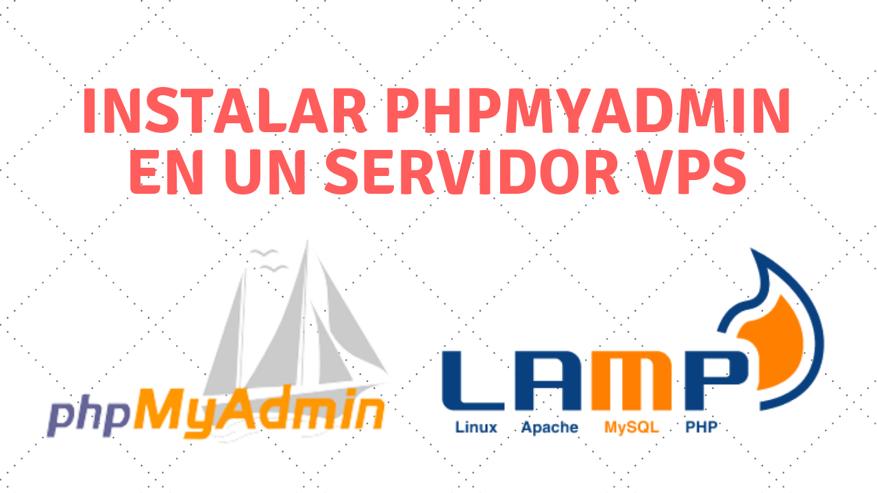 Instalar phpMyAdmin en VPS Ubuntu (LAMP)